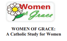 WOMEN OF GRACE: A Catholic Study for Women