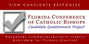 Florida Conference of Catholic Bishops - 2018 Candidate Questionnaire Project